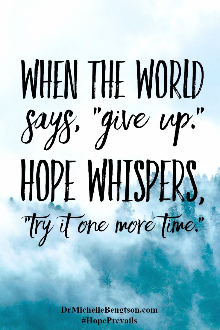 Don't give up. There is always HOPE. Christian Inspirational Quote.