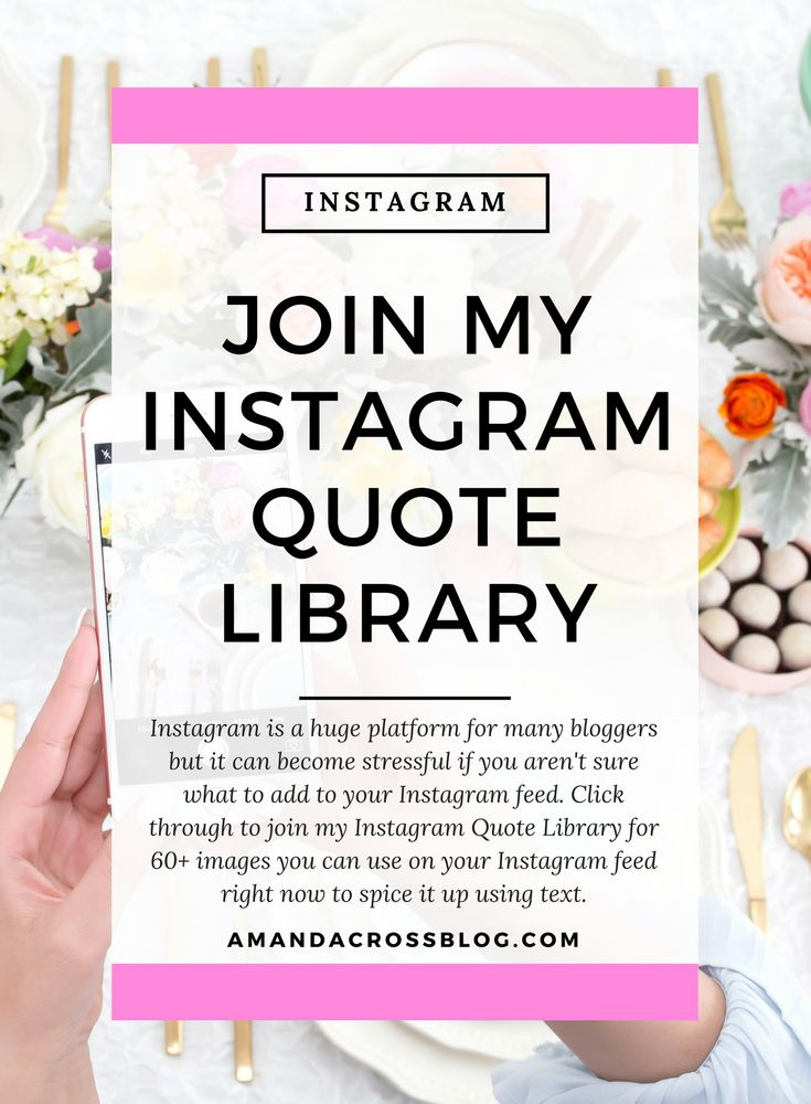 Join My Instagram Quote Library  Instagram is a huge platform for many bloggers but it can become stressful if you aren't sure what to add to your Instagram feed. Click through to join my Instagram Quote Library for 60+ images you can use on your Instagram feed right now to spice it up using text.