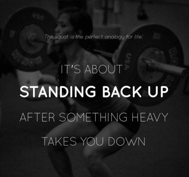 No matter how many times you drop that damn weight, no matter how heavy it is or what everyone else says, you put it back in its starting position and lift the damn thing again.