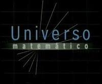Universo Matemático es un conjunto de documentales que han formado parte de ''La aventura del Saber'' un espacio de TV Educativa, fruto de un Convenio de Colaboración entre el Ministerio de Educación de España y Radio Televisión Española; con acceso a la web didáctica interactiva y materiales para el su trabajo en el aula.