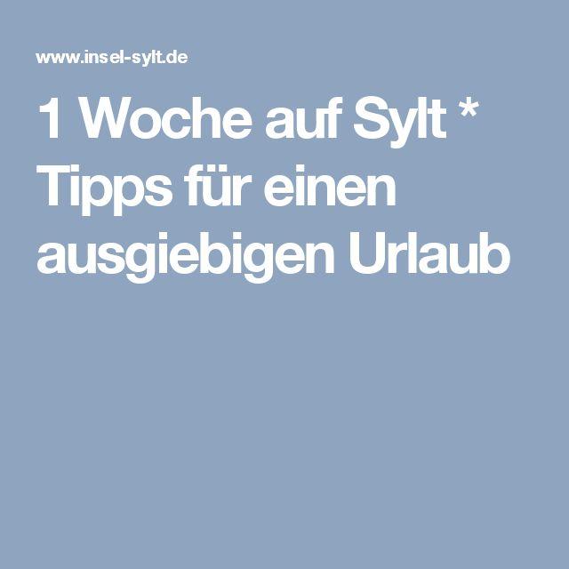 1 Woche auf Sylt * Tipps für einen ausgiebigen Urlaub