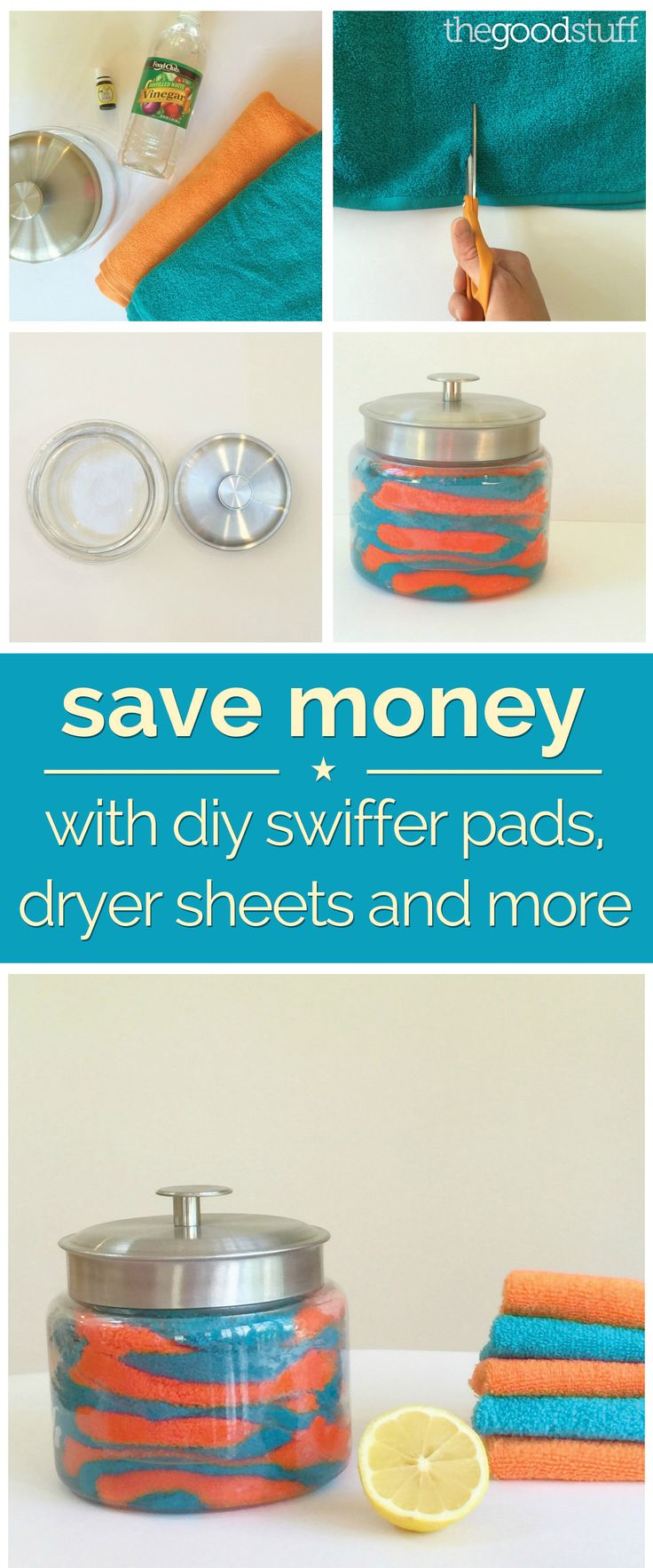 Save Money With DIY Swiffer Pads, Dryer Sheets and More - thegoodstuff