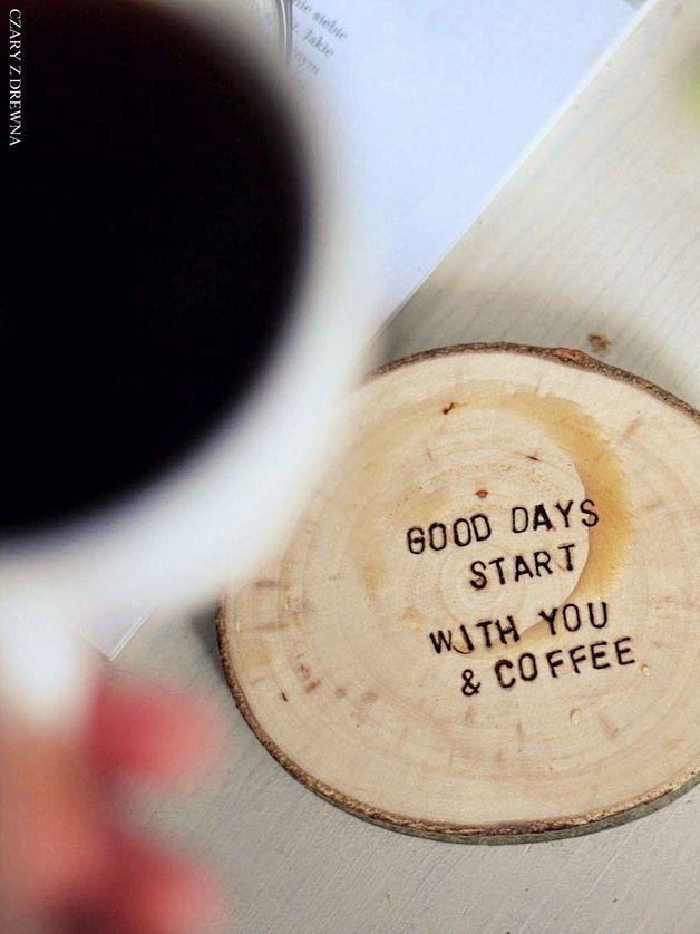 GOOD DAYS START WITH YOU & COFFEE - Czary-z-Drewna - Podkładki i serwetki
