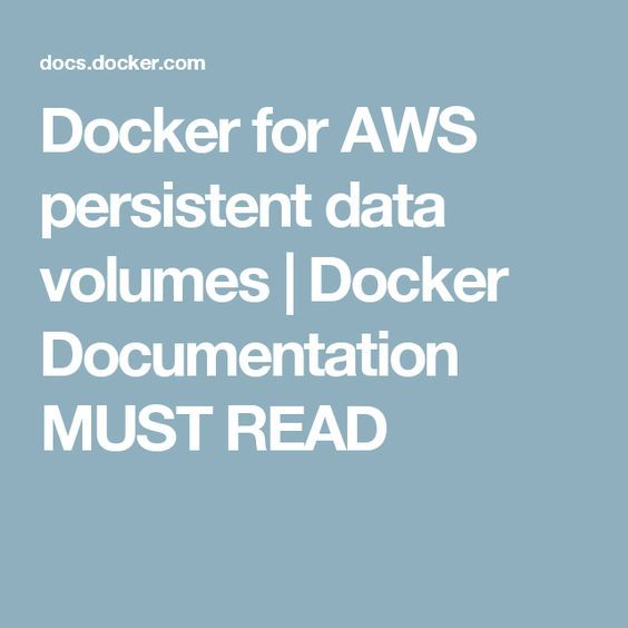 Docker for AWS persistent data volumes | Docker Documentation MUST READ