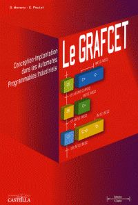 Simon Moreno et Edmond Peulot - Le GRAFCET - Conception-Implantation dans les automates programmables industriels.