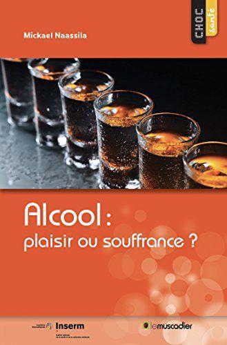 Alcool: plaisir ou souffrance?: Une question de santé publique (Choc santé): L'alcool occupe une place particulière dans notre société, à…