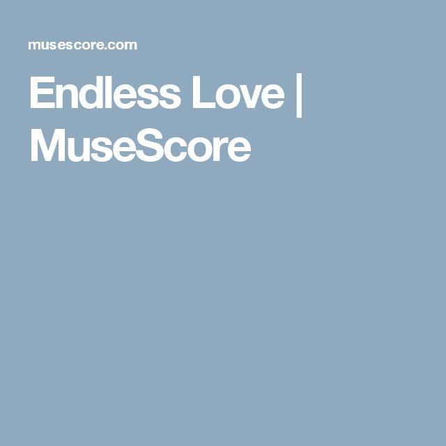 Endless Love | MuseScore