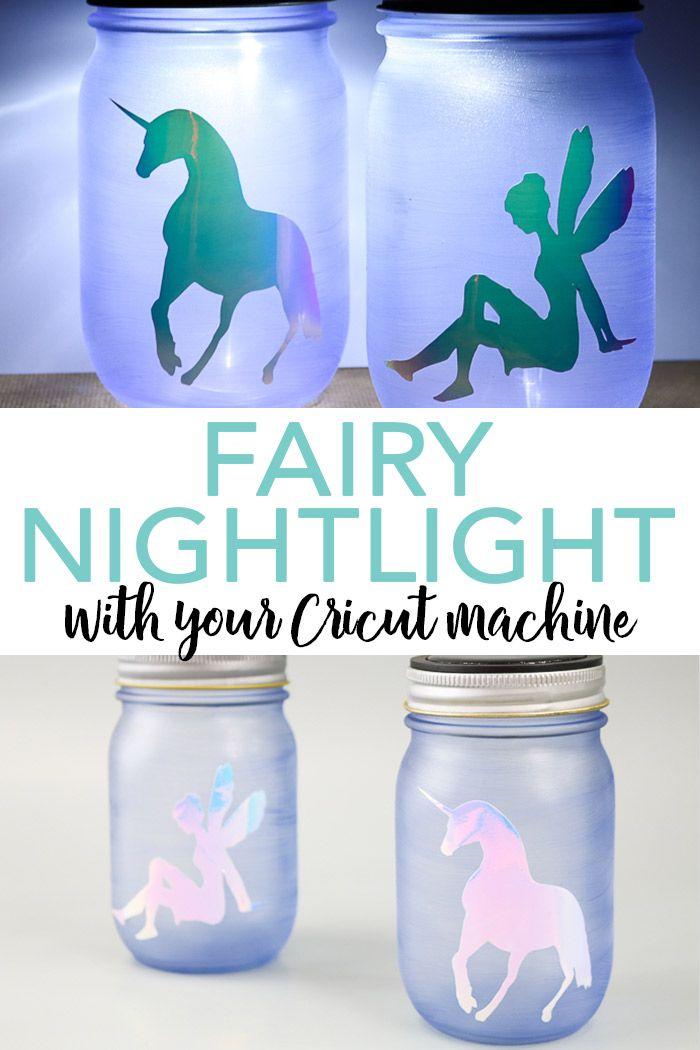 Fairy Nightlight With Your Cricut Machine Mason Jar Night Light Fairy Mason Jars Jar Diy