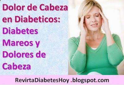 Dolor de Cabeza en Diabeticos: Diabetes Mareos y Dolores de Cabeza Síntomas Causas