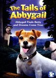 The Tails of Abbygail: Abbygail Finds Betty and Dreams Come True [DVD]