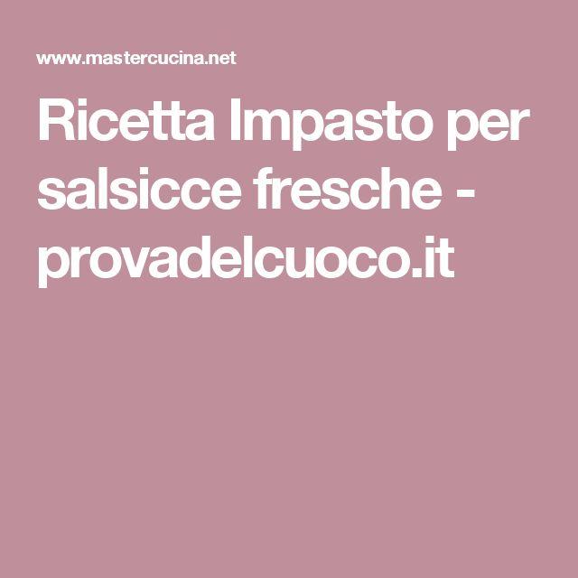 Ricetta Impasto per salsicce fresche - provadelcuoco.it