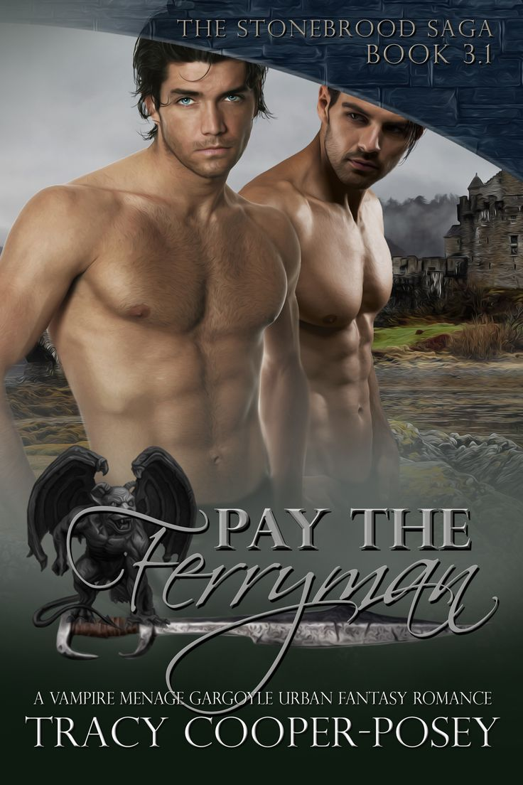 PAY THE FERRYMAN - 3.1 of the Stonebrood Saga - Bonus Novelette!  Short MM Vampire HIstorical Romance.  http://tracycooperposey.com/pay-the-ferryman/
