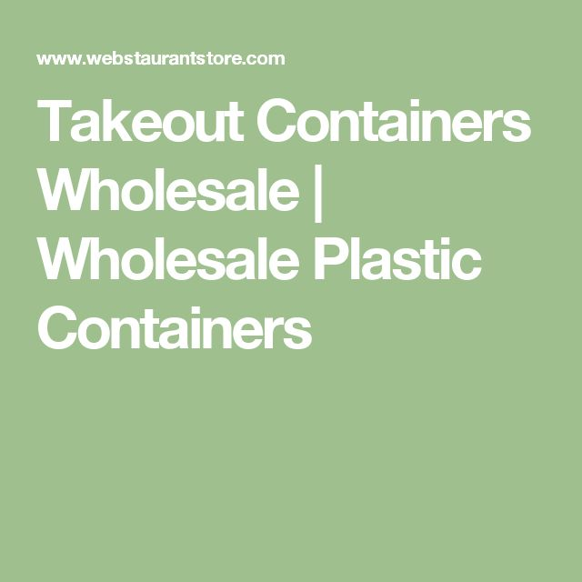 Takeout Containers Wholesale | Wholesale Plastic Containers