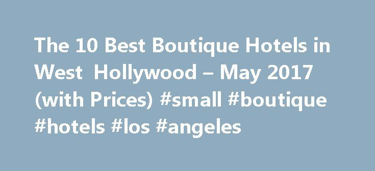 The 10 Best Boutique Hotels in West Hollywood – May 2017 (with Prices) #small #boutique #hotels #los #angeles http://maryland.nef2.com/the-10-best-boutique-hotels-in-west-hollywood-may-2017-with-prices-small-boutique-hotels-los-angeles/  # Best Design Hotels in West Hollywood Boutique Hotels in West Hollywood UAH 0 – UAH 17,650+ Boutique Hotels Free Wifi Budget Trendy Mid-range Breakfast included Luxury Free Parking Pool Boutique Suites Best Value Quiet Fitness center Romantic Bar/Lounge…