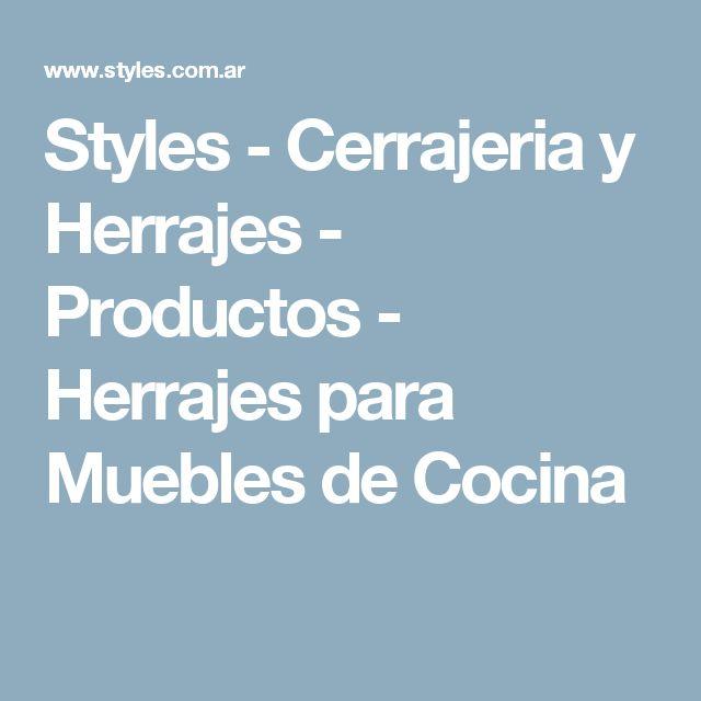 Styles - Cerrajeria y Herrajes - Productos - Herrajes para Muebles de Cocina