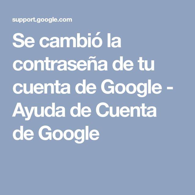 Se cambió la contraseña de tu cuenta de Google - Ayuda de Cuenta de Google