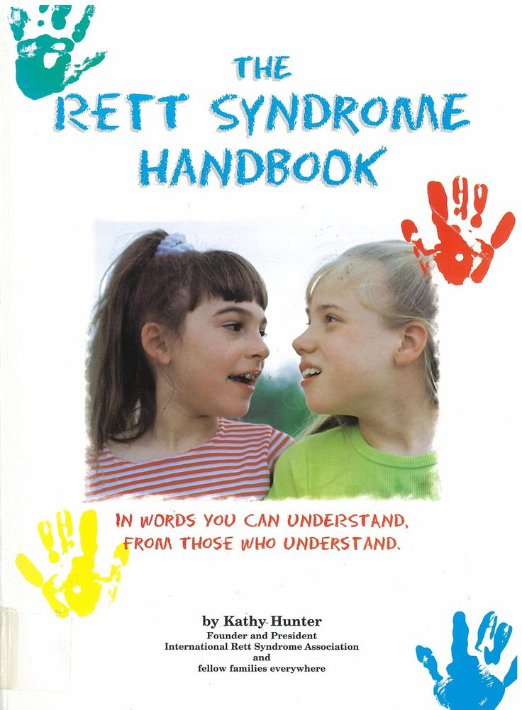 The Rett Syndrome Handbook in words you can understand from those who understand
