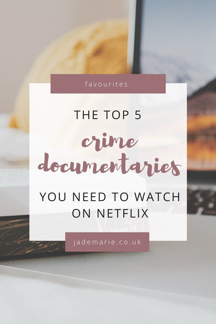 The Top 5 Crime Documentaries You Need To Watch On Netflix | art