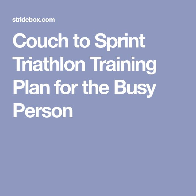 Couch to Sprint Triathlon Training Plan for the Busy Person