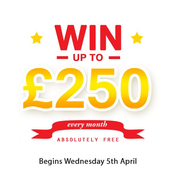 From Wednesday 5th April, we'll be giving away golden tickets for our £250 Cash Prize Draw!  Keep an eye on our Twitter and Facebook pages for social media competitions and more details on your chance to win.