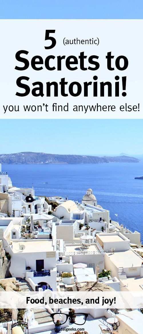 Santorini for locals? This sounds impossible, BUT it's actually not.  5 Best-kept secrets to the famous Greek island to brag about experiencing!   http://hostelgeeks.com/5-hidden-gems-santorini/
