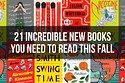 21 Incredible New Books You Need To Read This Fall #books #greatreads