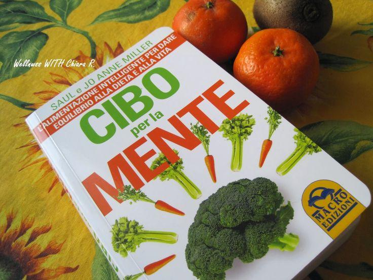 """Wellness WITH Chiara R.: """"Cibo per la mente"""" di Saul e Jo Anne Miller"""