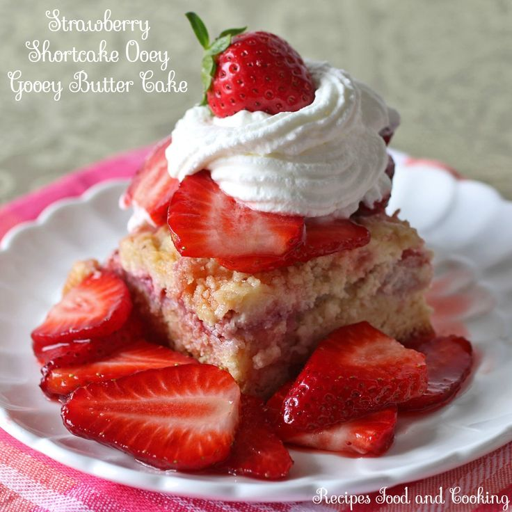 Strawberry Shortcake Ooey Gooey Butter Cake This one has a cake layer, a layer of strawberries, cream cheese and a brown sugar crumble on top.