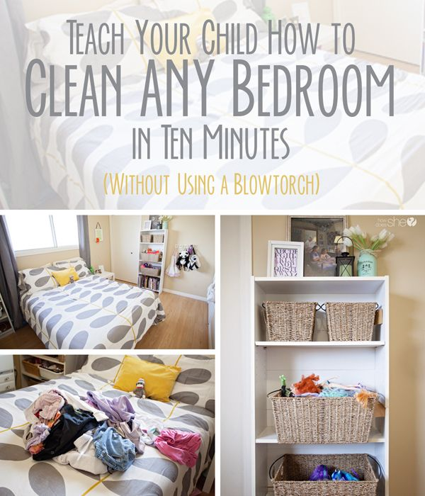 Teach Your Child How to Clean ANY Bedroom in Ten Minutes (Without Using a Blowtorch) (1)