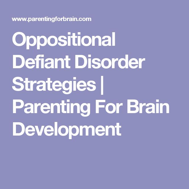 Oppositional Defiant Disorder Strategies | Parenting For Brain Development