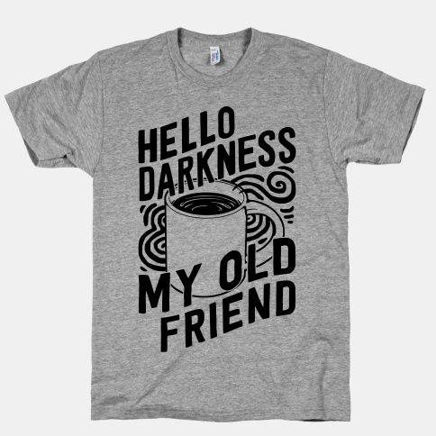 Hello Darkness My Old Friend Coffee