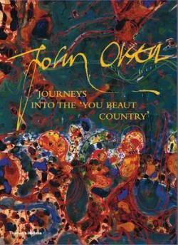 John Olsen: Journeys Into You Beaut Country | Benn's Books