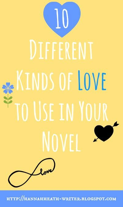 Hannah Heath: 9 Different Kinds of Love to Use in Your Novel
