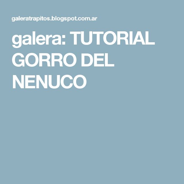 galera: TUTORIAL GORRO DEL NENUCO