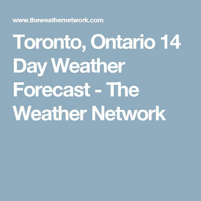 Toronto, Ontario 14 Day Weather Forecast - The Weather Network