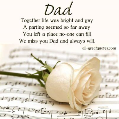 dad-together-life-was-bright-and-gay-a-parting-seemed-so-far-away-you-left-a-place-no-one-can-fill-we-miss-you-dad-and-always-will.jpg (403×403)