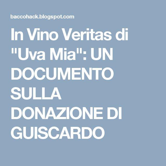 """In Vino Veritas di """"Uva Mia"""": UN DOCUMENTO SULLA DONAZIONE DI GUISCARDO"""