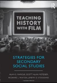 Teaching History with Film: Strategies for Secondary Social Studies.
