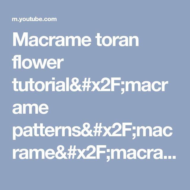 Macrame toran flower tutorial/macrame patterns/macrame/macrame knot/macrame project/Educational po - YouTube