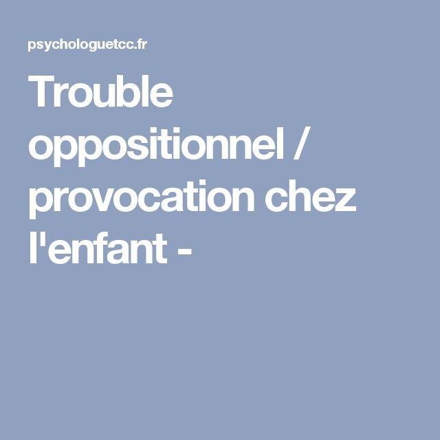 Trouble oppositionnel / provocation chez l'enfant -