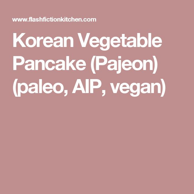 Korean Vegetable Pancake (Pajeon) (paleo, AIP, vegan)