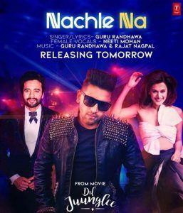 Nachle Na By Guru Randhawa Song From Hindi Movie Juunglee Mrjatt