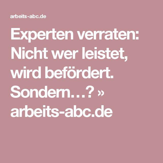 Experten verraten: Nicht wer leistet, wird befördert. Sondern…? » arbeits-abc.de