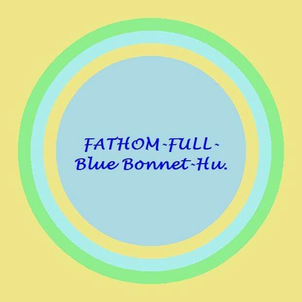 FATHOM-FULL-Blue Bonnet-Hu. (Grasp on multiple levels, expand capacity to return effortlessly to wellness, see your life from a higher viewpoint, feel the world with love, and fill the world with love.)