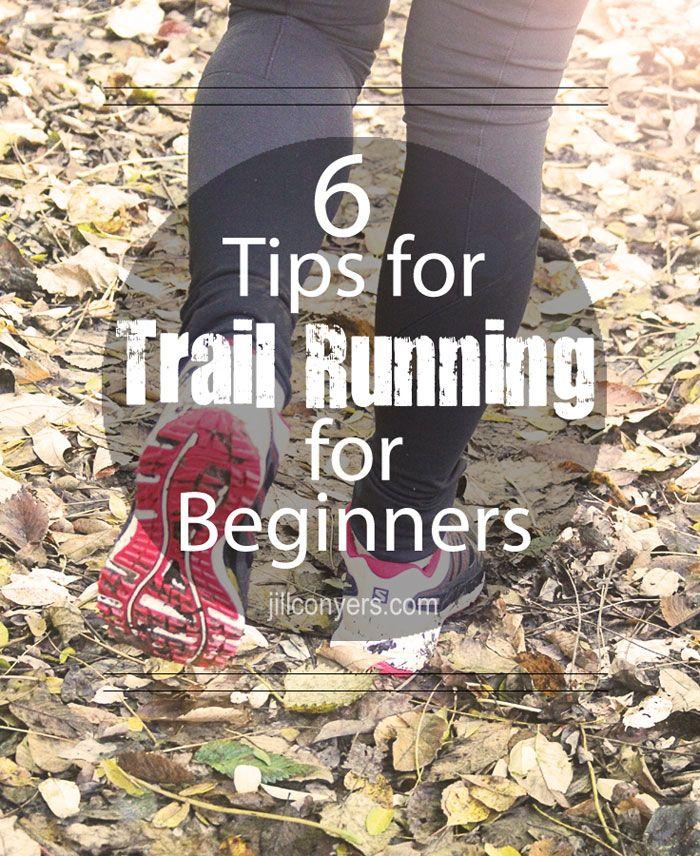 6 Tips for Trail Running for Beginners jillconyers.com @jillconyers #running #trailrunning