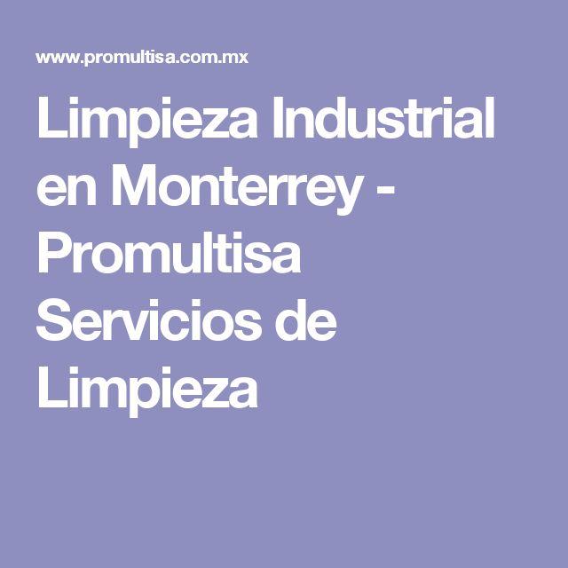 Limpieza Industrial en Monterrey - Promultisa Servicios de Limpieza