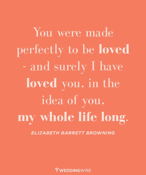 """You were made perfectly to be loved - and surely I have loved you, in the idea of you, my whole life long."" #lovequotes"