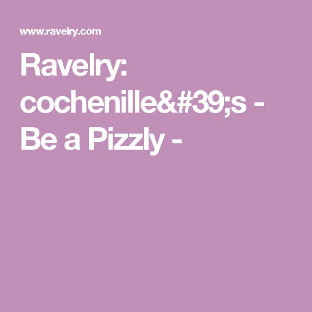 Ravelry: cochenille's - Be a Pizzly -