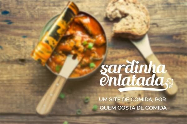 Em breve! Um novo site sobre comida, feito por quem gosta de comida, para quem gosta de comida (e bebida também). http://sardinhaenlatada.com.br/