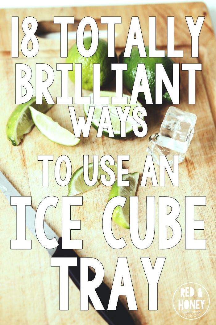You can use an ice cube tray for reasons beyond making ice cubes. Here are 18 ideas for your kitchen and beyond.